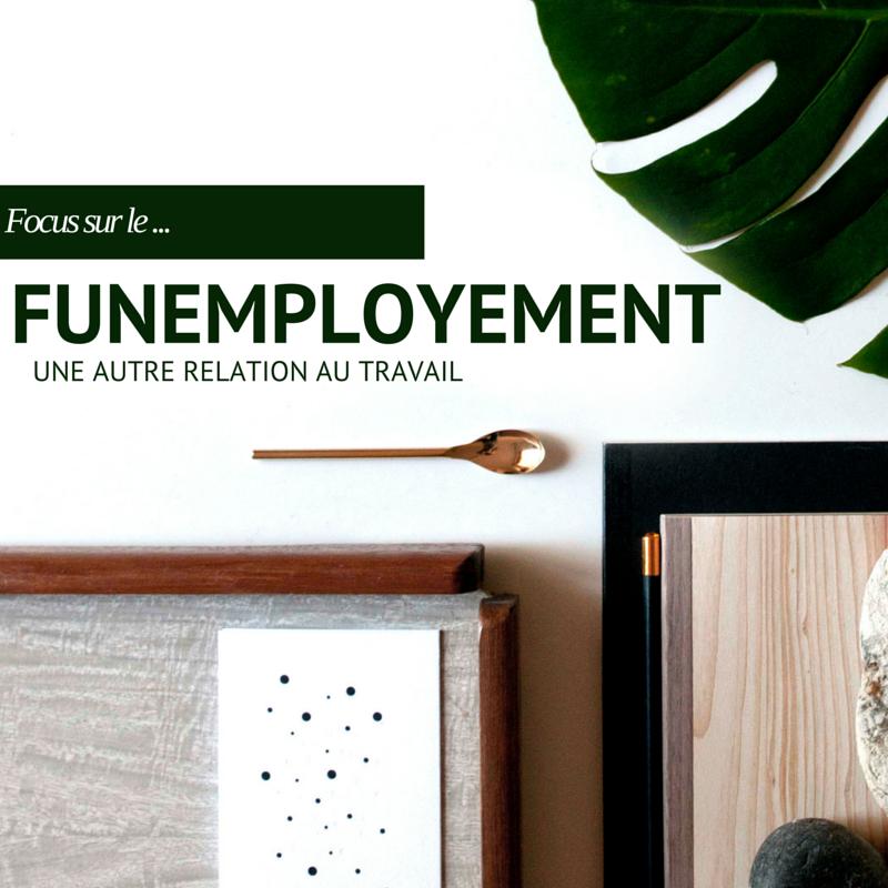 Funemployment : pas de travail, pas de problème