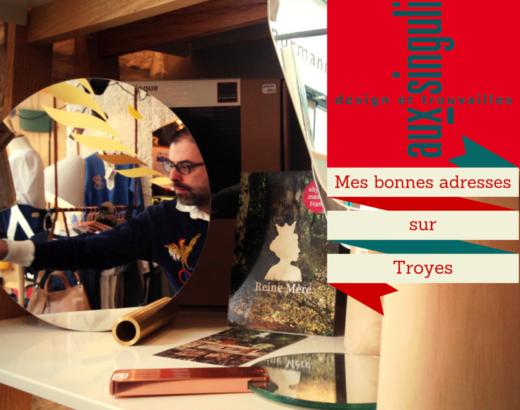 Mon shopping design à Troyes : aux singuliers