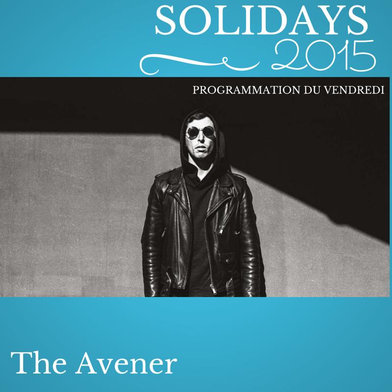 Solidays 2015 : The Avener