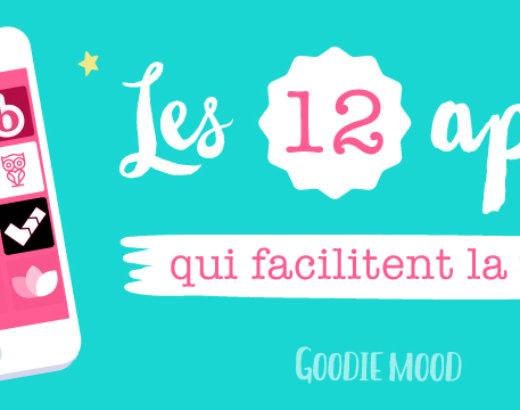 GoodieMood vous présente 12 app pour organiser votre jolie vie