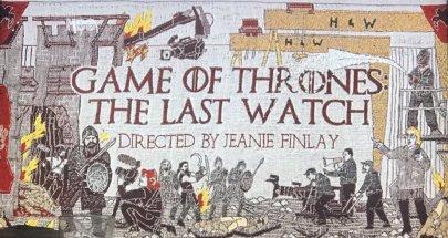 The Last Watch : une plongée dans les coulisses de Game of Thrones